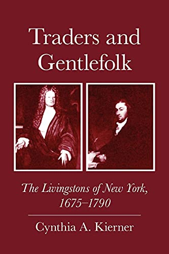 Traders And Gentlefolk: The Livingstons Of New: Cornell University Press