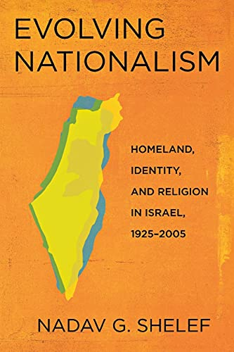 9780801476754: Evolving Nationalism: Homeland, Identity, and Religion in Israel, 1925-2005