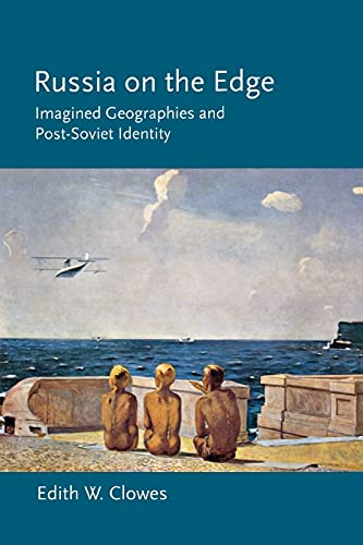 9780801477256: Russia on the Edge: Imagined Geographies and Post-Soviet Identity