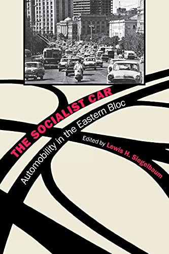 9780801477386: The Socialist Car: Automobility in the Eastern Bloc
