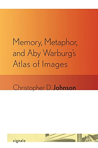 9780801477423: Memory, Metaphor, and Aby Warburg's Atlas of Images (Signale: Modern German Letters, Cultures, and Thought)