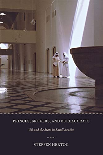 9780801477515: Princes, Brokers, and Bureaucrats: Oil and the State in Saudi Arabia