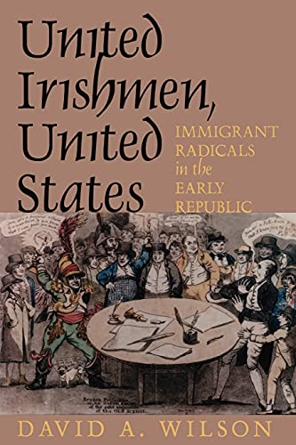 9780801477591: United Irishmen, United States: Immigrant Radicals in the Early Republic