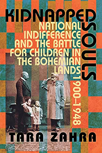 9780801477607: Kidnapped Souls: National Indifference and the Battle for Children in the Bohemian Lands, 1900–1948