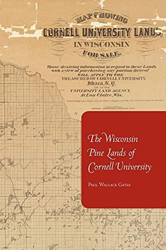 9780801477638: The Wisconsin Pine Lands of Cornell University