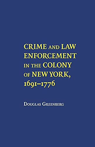 9780801477645: Crime and Law Enforcement in the Colony of New York, 1691–1776