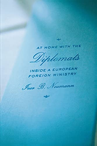 9780801477652: At Home with the Diplomats: Inside a European Foreign Ministry (Expertise: Cultures and Technologies of Knowledge)