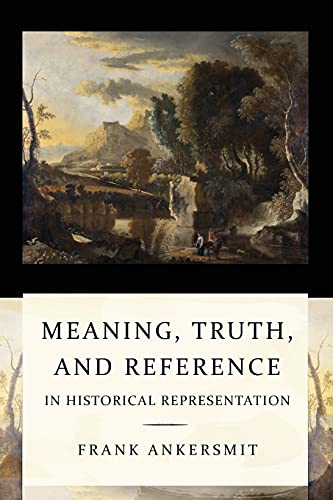 9780801477737: Meaning, Truth, and Reference in Historical Representation