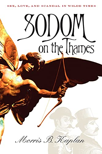 9780801477928: Sodom on the Thames: Sex, Love, and Scandal in Wilde Times