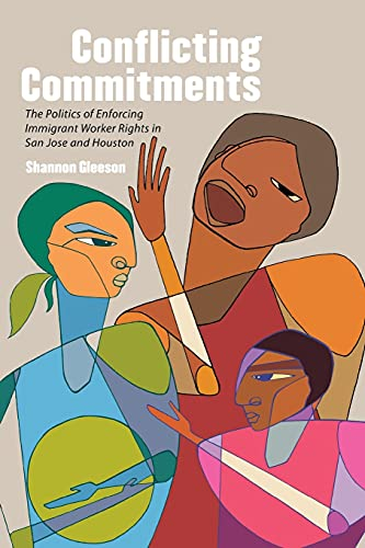 9780801478147: Conflicting Commitments: The Politics of Enforcing Immigrant Worker Rights in San Jose and Houston