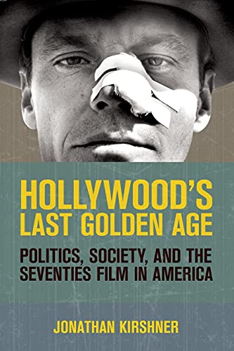 9780801478161: Hollywood's Last Golden Age: Politics, Society, and the Seventies Film in America