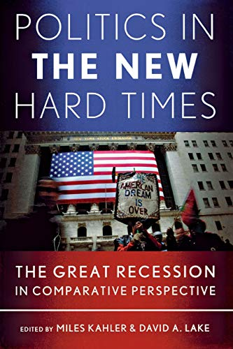 9780801478277: Politics in the New Hard Times: The Great Recession in Comparative Perspective (Cornell Studies in Political Economy)