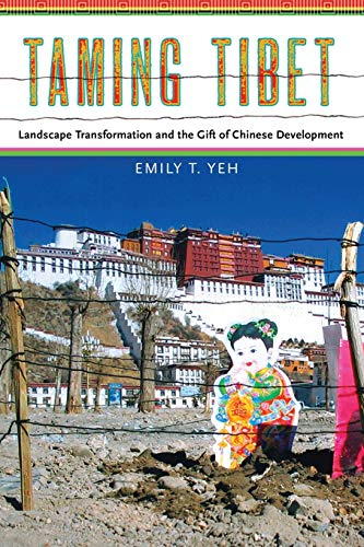 9780801478321: Taming Tibet: Landscape Transformation and the Gift of Chinese Development (Studies of the Weatherhead East Asian Institute, Columbia University)