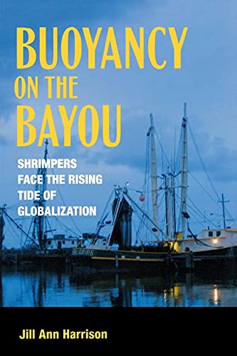 9780801478338: Buoyancy on the Bayou: Shrimpers Face the Rising Tide of Globalization