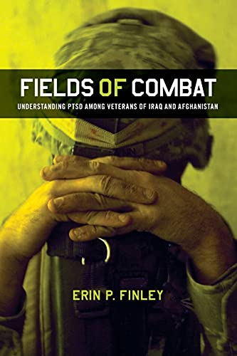9780801478406: Fields of Combat: Understanding PTSD Among Veterans of Iraq and Afghanistan (The Culture and Politics of Health Care Work)