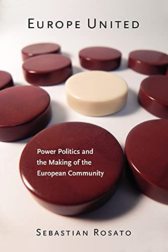 9780801478499: Europe United: Power Politics and the Making of the European Community (Cornell Studies in Security Affairs)