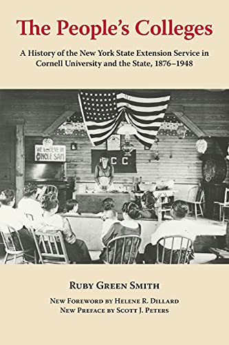 9780801478666: The People's Colleges: A History of the New York State Extension Service in Cornell University and the State, 1876-1948