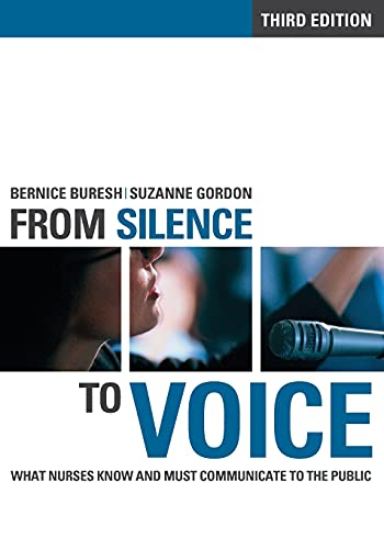9780801478734: From Silence to Voice: What Nurses Know and Must Communicate to the Public (The Culture and Politics of Health Care Work)