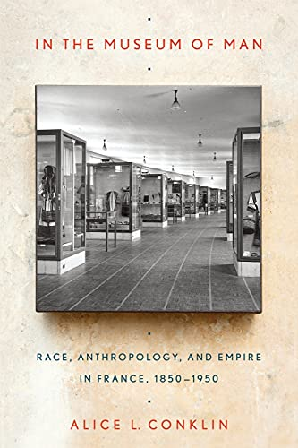9780801478789: In the Museum of Man: Race, Anthropology, and Empire in France, 1850-1950