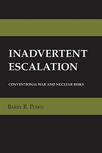 9780801478857: Inadvertent Escalation: Conventional War and Nuclear Risks (Cornell Studies in Security Affairs)