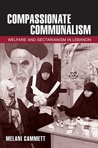 9780801478932: Compassionate Communalism: Welfare and Sectarianism in Lebanon
