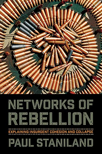 9780801479298: Networks of Rebellion: Explaining Insurgent Cohesion and Collapse (Cornell Studies in Security Affairs)