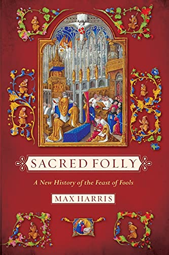 9780801479496: Sacred Folly: A New History of the Feast of Fools
