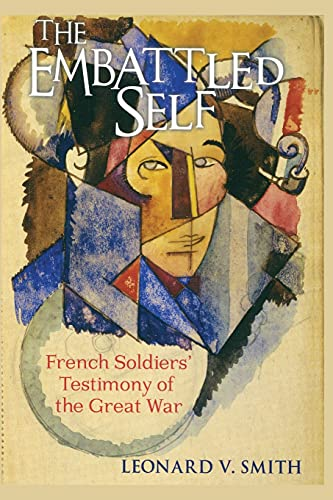 9780801479564: The Embattled Self: French Soldiers' Testimony of the Great War