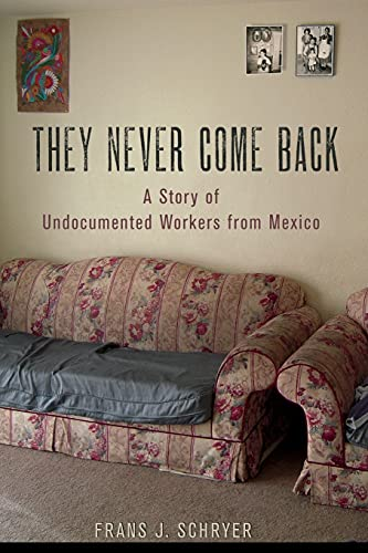 9780801479618: They Never Come Back: A Story of Undocumented Workers from Mexico
