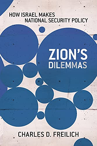 9780801479762: Zion's Dilemmas: How Israel Makes National Security Policy (Cornell Studies in Security Affairs)
