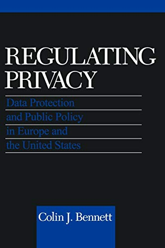 9780801480102: Regulating Privacy: Data Protection and Public Policy in Europe and the United States