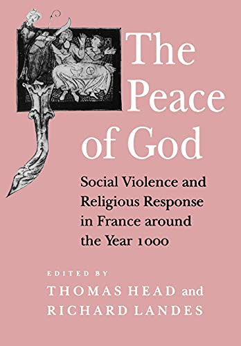9780801480218: The Peace of God: The Politics of Nostalgia in the Age of Walpole: Social Violence and Religious Response in France Around the Year 1000