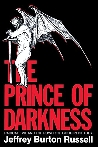 9780801480560: The Prince of Darkness: Radical Evil and the Power of Good in History
