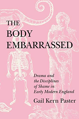 9780801480607: The Body Embarrassed: Drama and the Disciplines of Shame in Early Modern England