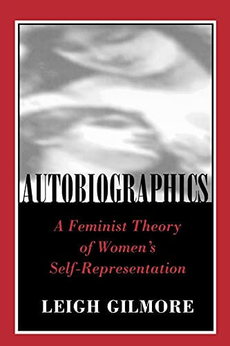 9780801480614: Autobiographics: A Feminist Theory of Women's Self-Representation