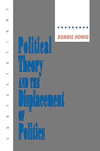 9780801480720: Political Theory and the Displacement of Politics (Contestations: Cornell Studies in Political Theory)
