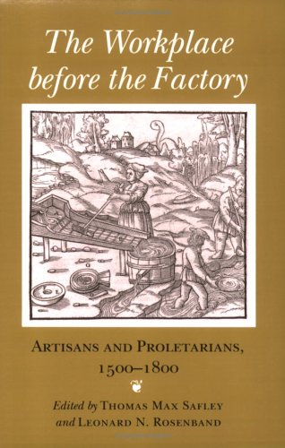 9780801480928: The Workplace Before the Factory: Artisans and Proletarians, 1500-1800