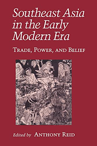 9780801480935: Southeast Asia in the Early Modern Era: Trade, Power, and Belief (Asia East by South)