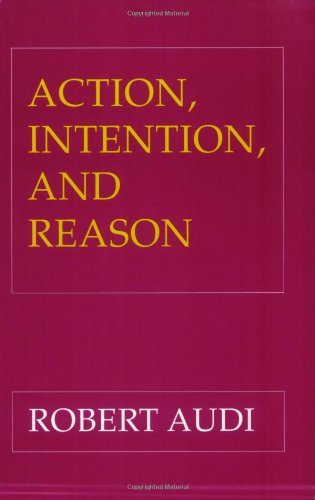 9780801481055: Action, Intention, and Reason
