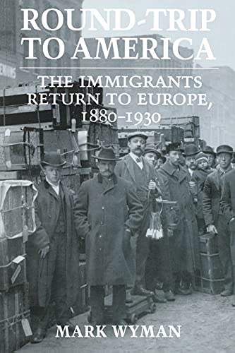 9780801481123: Round-Trip to America: The Immigrants Return to Europe, 1880–1930 (Cornell Paperbacks)