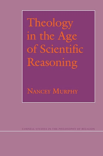 9780801481147: Theology in the Age of Scientific Reasoning (Cornell Studies in the Philosophy of Religion)
