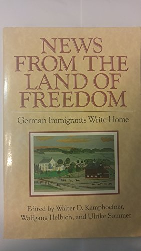 9780801481208: News from the Land of Freedom: German Immigrants Write Home (Documents in American Social History)