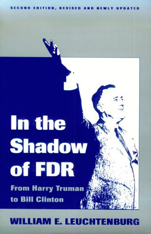 9780801481239: In the Shadow of FDR: From Harry Truman to Bill Clinton