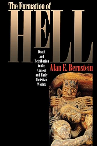 9780801481314: The Formation of Hell: Death and Retribution in the Ancient and Early Christian Worlds