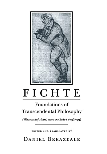 9780801481383: Fichte: Foundations of Transcendental Philosophy (Wissenschaftslehre) Nova Methodo (1796 99)