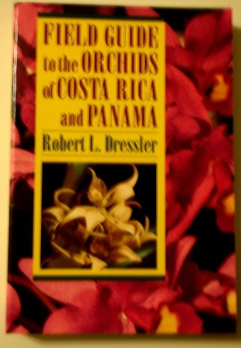 9780801481390: Field Guide to the Orchids of Costa Rica and Panama (Comstock Book)
