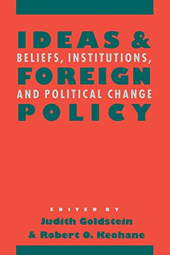9780801481529: Ideas and Foreign Policy: Beliefs, Institutions and Political Change (Cornell Studies in Political Economy)