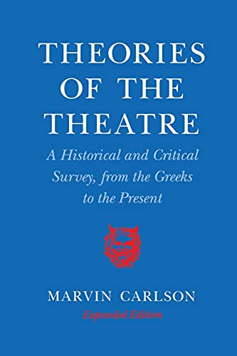 9780801481543: Theories of the Theatre: A Historical and Critical Survey, from the Greeks to the Present