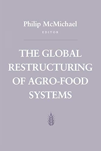 9780801481567: The Global Restructuring of Agro-Food Systems (Food Systems and Agrarian Change)