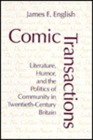 9780801481666: Comic Transactions: Literature, Humor, & the Politics of Community in Twentieth-Century Britain